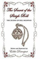The Secret of the Sleigh Bell: The Legend of Bell Mountain