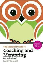 The Essential Guide to Coaching and Mentoring von Judith Tolhurst, 2. Edition