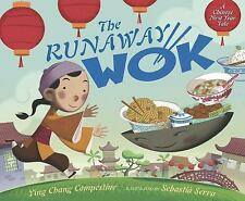 THE RUNAWAY WOK (Brand New Paperback Version) Ying Chang Compestine