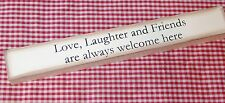 aged look shelf sitter sign ~Love, Laughter & Friends Always Welcome~ home decor