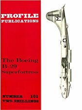 BOEING B-29 SUPERFORTRESS: PROFILE PUBS #101/ AUGMENTED NEW-PRINT FACSIMILE ED