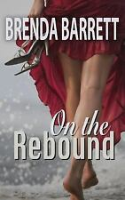 On the Rebound by Brenda Barrett (2014, Paperback)