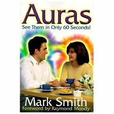 Auras : See Them in Only 60 Seconds by Mark Smith (2002, Paperback)