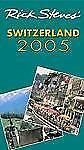Switzerland : 2005 by Rick Steves (2004, Paperback) Maps Photos Travel Guide