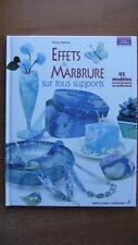 LOISIRS CREATIFS / EFFETS DE MARBRURE SUR TOUS SUPPORTS - 65 MODELES - DECO