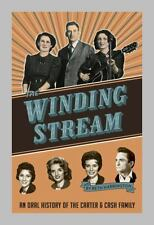 The Winding Stream : An Oral History of the Carter and Cash Family by Beth...