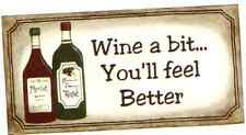 4.5x10 Primitive Country Wine a Bit You'll Feel Better Funny Bar Decor Sign