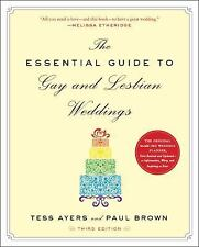The Essential Guide to Gay and Lesbian Weddings, Third Edition, Brown, Paul, Aye