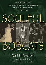 Soulful Bobcats : Experiences of African American Students at Ohio...