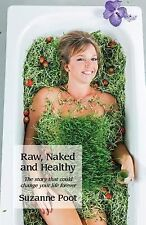 Raw, Naked and Healthy by Suzanne Poot (2014, Paperback)