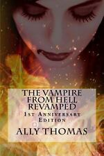 The Vampire from Hell Revamped : 1st Anniversary Edition by Ally Thomas...