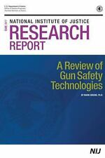 A Review of Gun Safety Technologies by National of Justice, Office of...