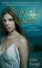 Gina Farago - Ivy Cole And The Moon (2006) - Used - Trade Paper (Paperback)