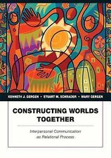 Constructing Worlds Together : Interpersonal Communication as Relational...