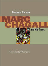 Marc Chagall and His Times: A Documentary Narrative by Benjamin Harshav...