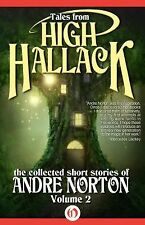 Tales from High Hallack : The Collected Short Stories of Andre Norton by...