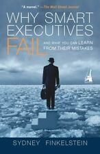 Why Smart Executives Fail: And What You Can Learn from Their Mistakes, Sydney Fi
