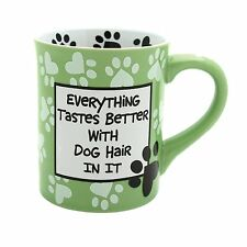 coffee Mug - Our Name is Mud -enesco- Everythings better with Dog Hair in it.
