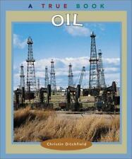 Oil (True Books: Natural Resources)-ExLibrary