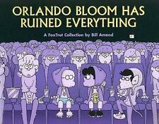 Orlando Bloom Has Ruined Everything: A FoxTrot Collection (Foxtrot Collections)