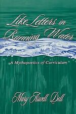 Like Letters in Running Water: A Mythopoetics of Curriculum (Studies in Curricul