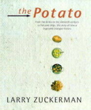 The Potato: From the Andes in the 16th Century to Fish and Chips, the Story of H