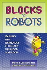Blocks to Robots: Learning with Technology in the Early Childhood Classroom, Mar