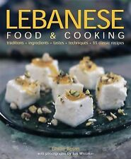 Lebanese Food and Cooking: Traditions, Ingredients, Tastes and Techniques in 65