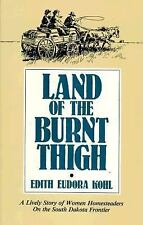 Land of The Burnt Thigh: A Lively Story of Women Homesteaders On The South Dako