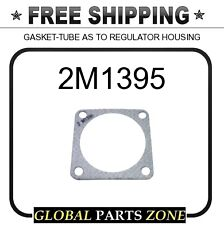 2M1395 - GASKET-TUBE AS TO REGULATOR HOUSING 2A1952 2F4570 6F7593 for Caterpilla