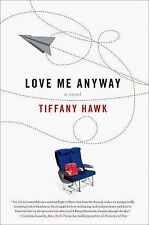 Love Me Anyway: A Novel, , Hawk, Tiffany, Excellent, 2013-05-07,