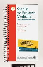 Spanish for Pediatric Medicine : A Practical Communication Guide by Janice A....