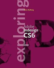 Exploring Adobe InDesign CS6 (Adobe Cs6)