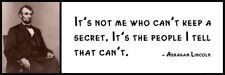 Wall Quote - ABRAHAM LINCOLN - It's not me who can't keep a secret. It's the peo
