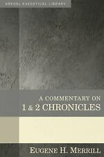 Kregel Exegetical Library: A Commentary on 1 and 2 Chronicles by Eugene H....