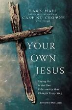Your Own Jesus: Saying Yes to the One Relationship that Changes Everyt-ExLibrary