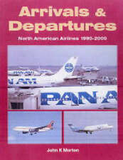 Arrivals and Departures: North American Airlines 1990-2000, Morton, John K., New