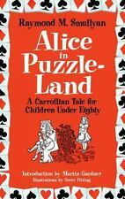 Alice in Puzzle-Land : A Carrollian Tale for Children under Eighty by Raymond...