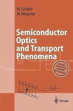 Semiconductor Optics and Transport Phenomena by Wilfried Schäfer and Martin...