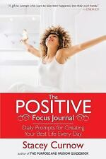 The Positive Focus Journal : Daily Prompts for Creating Your Best Life Every...