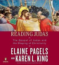 Reading Judas : The Gospel of Judas and the Shaping of Christianity by Elaine...