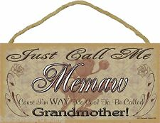 "Just Call Me Memaw Too Cool To Be Called Grandmother Roses Sign Plaque 5""X10"""