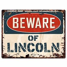 PBFN 0781 Beware of LINCOLN Plate Rustic Chic Sign Home Decor Funny Gift Ideas