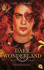 R*28.11.2016 Dark Wonderland - Herzkönig von A. G. Howard (2016, Gebunden)