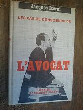 le cas de conscience de l'avocat / Jacques Isorni