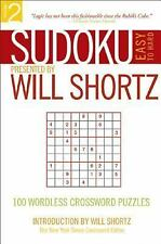 Sudoku Easy to Hard Presented by Will Shortz, Volume 2: 100 Wordless Crossword