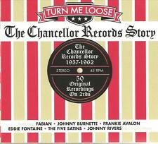TURN ME LOOSE THE CHANCELLOR RECORDS STORY 1957 - 1962 - 2 CD BOX SET