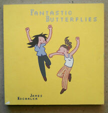 FANTASTIC BUTTERFLIES - JAMES KOCHALKA - HIGHWATER BOOKS 2002- GRAPHIC NOVEL A11