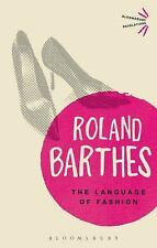 Bloomsbury Revelations: The Language of Fashion by Roland Barthes (2013,...