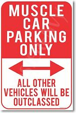 Muscle Car Parking Only - NEW Humor Joke POSTER